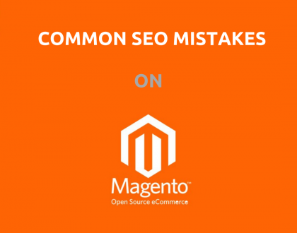 Mostly Found Magento SEO Mistakes  - How to Avoid